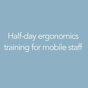 Half-day course: Ergonomics training for mobile device users - cost per-head